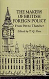 The Makers of British Foreign Policy: From Pitt to Thatcher