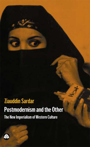 Postmodernism and the Other by Ziauddin Sardar