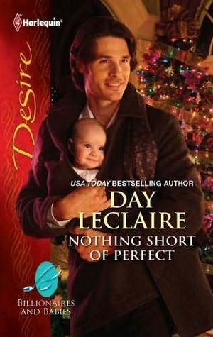 Nothing Short Of Perfect by Day Leclaire