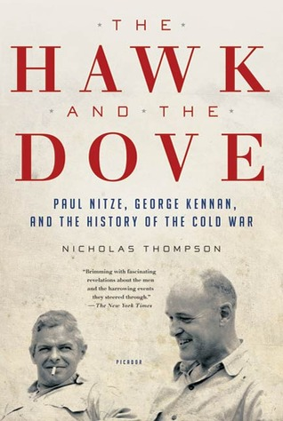 The Hawk and the Dove: Paul Nitze, George Kennan, and the History of the Cold War
