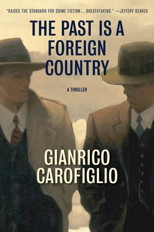 The Past Is a Foreign Country by Gianrico Carofiglio