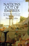 Nations Out of Empires: European Nationalism and the Transformation of Asia