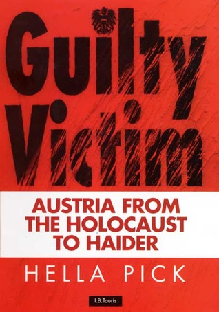 Guilty Victim: Austria from the Holocaust to Haider