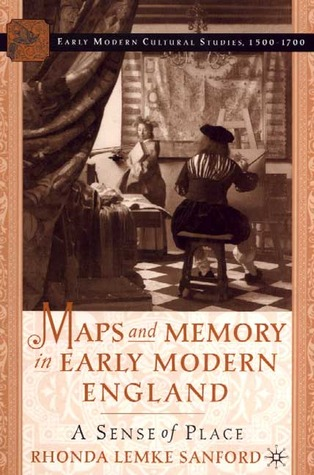 Maps and Memory in Early Modern England: A Sense of Place