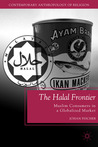 The Halal Frontier: Muslim Consumers in a Globalized Market