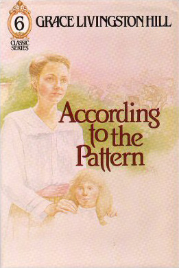 According to the Pattern by Grace Livingston Hill