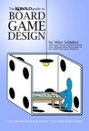 The Kobold Guide to Board Game Design by Mike Selinker