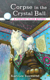 Corpse in the Crystal Ball (Fortune Teller Mystery, #2)