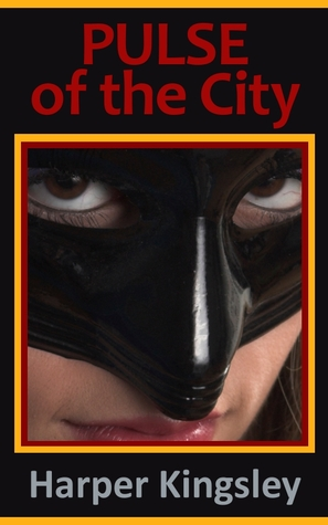 Pulse of the City by Harper Kingsley