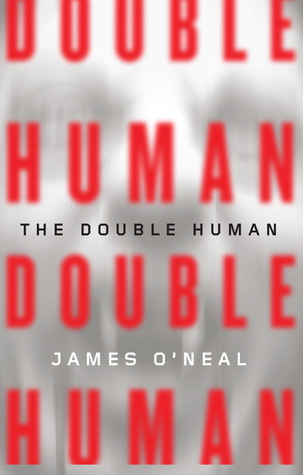 The Double Human by James O'Neal