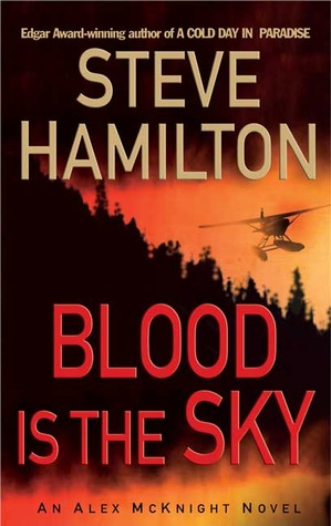 Blood is the Sky by Steve Hamilton