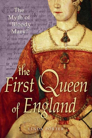 """The First Queen of England: The Myth of """"Bloody Mary"""""""