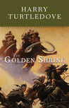 The Golden Shrine (Opening of the World, #3)