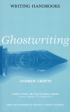Ghostwriting by Andrew   Crofts