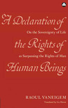 A Declaration of the Rights of Human Beings: On the Sovereignty of Life as Surpassing the Rights of Man