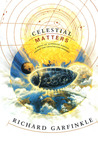 Celestial Matters by Richard Garfinkle