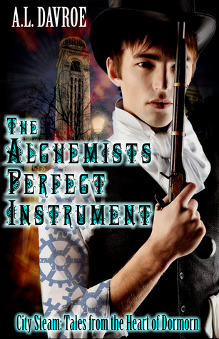 The Alchemist's Perfect Instrument by A.L. Davroe