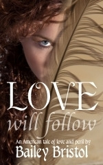 Love Will Follow by Bailey Bristol