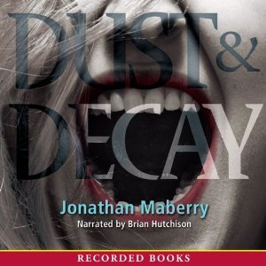 Dust & Decay (Rot & Ruin #2)