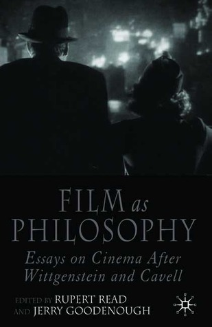 Film as Philosophy: Essays on Cinema after Wittgenstein and Cavell