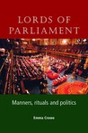 Lords of Parliament: Manners, Rituals and Politics