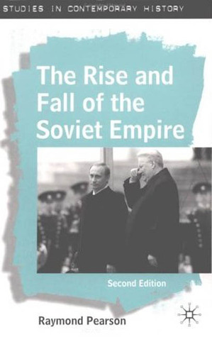 rise and fall of the soviet No modern nation has had a history as traumatic and controversial as russia's  interpreting that history is made all the more challenging by the frequency with.