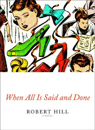 When All Is Said and Done: A Novel