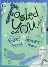 Fooled You!: Fakes and Hoaxes Through the Years