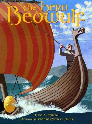The Hero Beowulf by Eric A. Kimmel