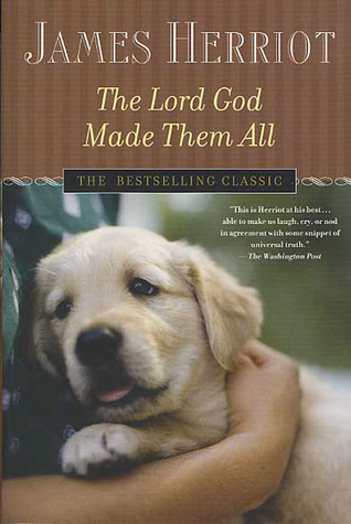 The Lord God Made Them All by James Herriot