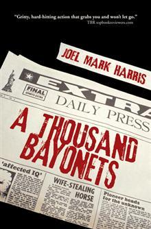 A Thousand Bayonets by Joel Mark Harris