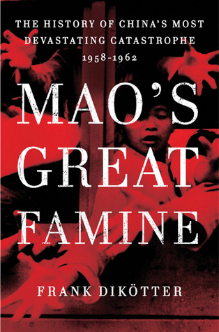 Mao's Great Famine by Frank Dikötter