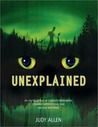 Unexplained: An Encyclopedia of Curious Phenomena, Strange Superstitions, and Ancient Mysteries