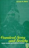 Carnival Song & Society: Gossip, Sexuality and Creativity in Andalusia