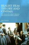 Realist Film Theory and Cinema: The Nineteenth-Century Lukácsian and Intuitionist Realist Traditions