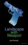 Landscape with Weapon