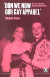 Don We Now Our Gay Apparel: Gay Men's Dress in the Twentieth Century (Dress, Body, Culture)