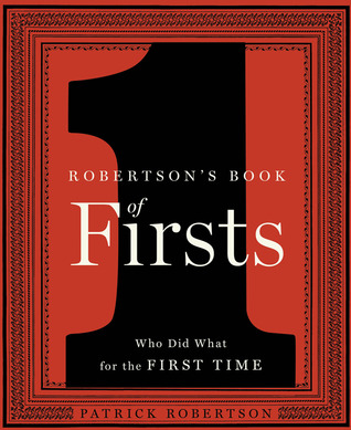 Robertson's Book of Firsts by Patrick Robertson