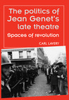 Jean Genet and the Politics of Theatre