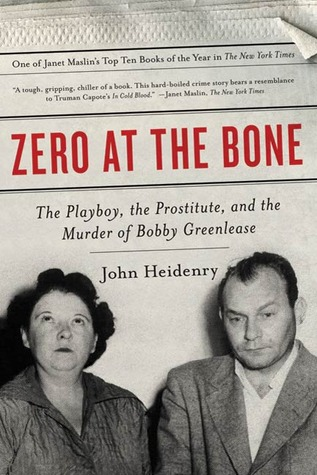 Zero at the Bone: The Playboy, the Prostitute, and the Murder of Bobby Greenlease