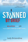 Stunned by Grief: Remapping Your Life When Loss Changes Everything