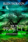 The Trojan Project by Eileen Thornton
