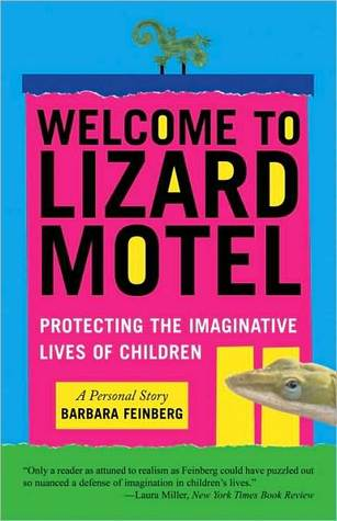 Welcome to Lizard Motel: Children, Stories, and the Mystery of Making Things Up