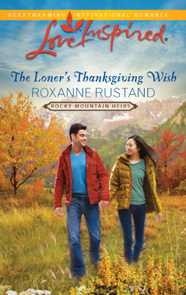 The Loner's Thanksgiving Wish by Roxanne Rustand