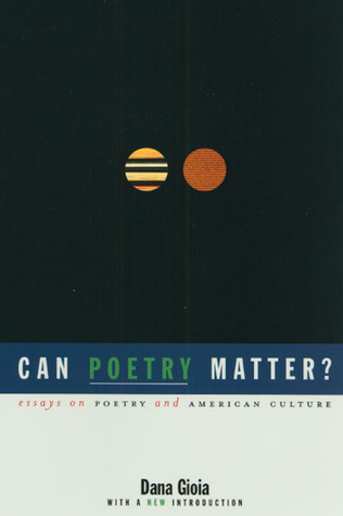 Can Poetry Matter?: Essays on Poetry and American Culture