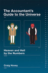 The Accountant's Guide to the Universe: Heaven and Hell by the Numbers