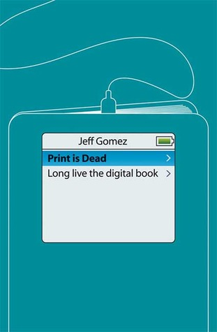 Print Is Dead by Jeff Gomez