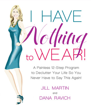 I Have Nothing To Wear! by Jill  Martin