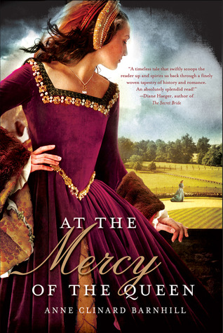 At the Mercy of the Queen by Anne Clinard Barnhill