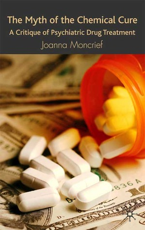 The Myth of the Chemical Cure by Joanna Moncrieff